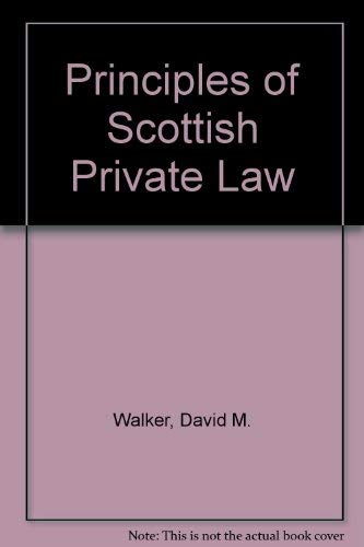 Principles of Scottish Private Law - volumes 1 and 2: WALKER, DAVID M.