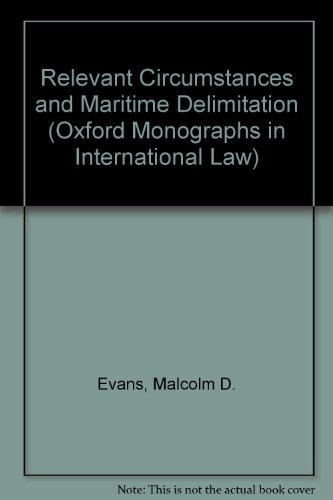 9780198252405: Relevant Circumstances and Maritime Delimitation (Oxford Monographs in International Law)