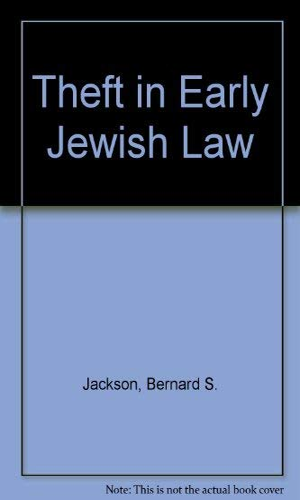Theft in Early Jewish Law: Jackson, Bernard S.