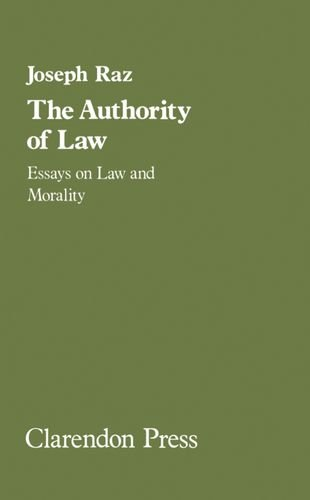 9780198253457: The authority of law: Essays on law and morality