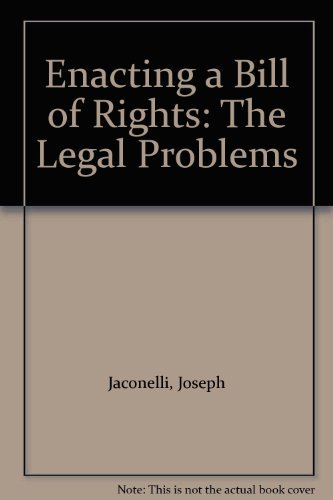 Enacting a Bill of Rights: The Legal: Jaconelli, Joseph