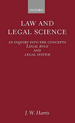 Law and Legal Science: Inquiry into the: Harris, J.W.