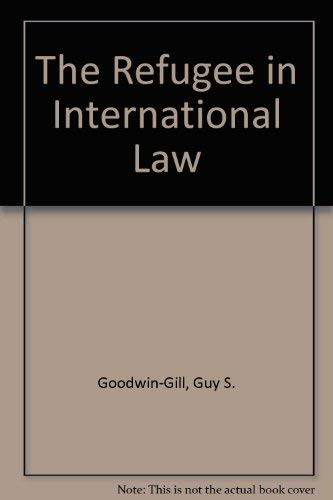 9780198253723: The Refugee in International Law