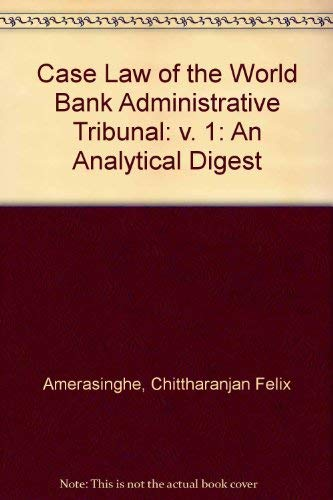 9780198254072: Case-Law of the World Bank Administrative Tribunal: An Analytical Digest (v. 1)