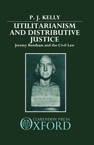 9780198254188: Utilitarianism and Distributive Justice: Jeremy Bentham and the Civil Law