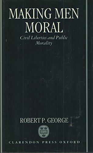9780198254249: Making Men Moral: Civil Liberties and Public Morality