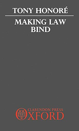 Making Law Bind: Essays Legal and Philosophical