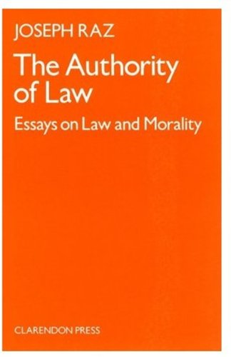 9780198254935: The Authority of Law: Essays on Law and Morality