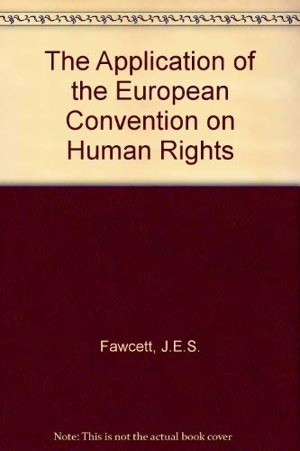 9780198255109: The Application of the European Convention on Human Rights