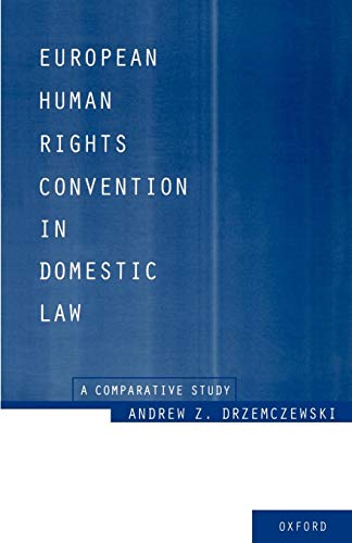 9780198255253: European Human Rights Convention in Domestic Law: A Comparative Study