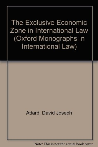 9780198255413: The Exclusive Economic Zone in International Law (Oxford Monographs in International Law)
