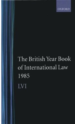9780198255475: The British Year Book of International Law 1985: Volume 56