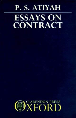 atiyah essays on contract Most contract textbooks will trot out the following definition of when a  (see  atiyah, 'consideration: a restatement' in his essays on contract.