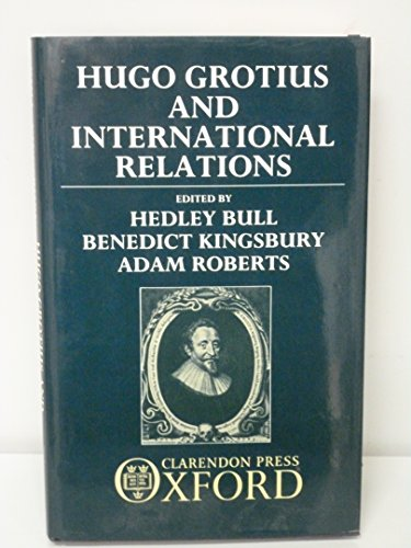 Hugo Grotius and International Relations: Bull, Hedley /