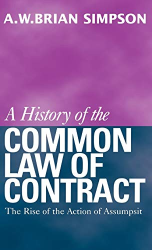 9780198255734: A History of the Common Law of Contract: Volume I: The Rise of the Action of Assumpsit