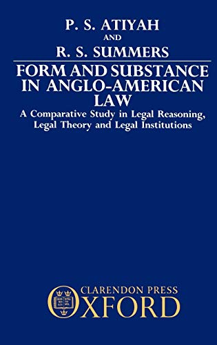 9780198255772: Form and Substance in Anglo-American Law: A Comparative Study in Legal Reasoning, Legal Theory, and Legal Institutions
