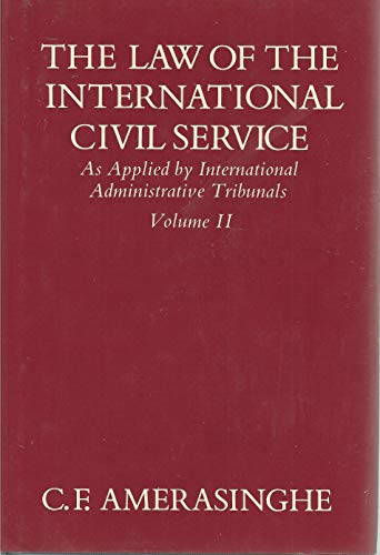 9780198256106: The Law of the International Civil Service: v. 2: As Applied by International Administrative Tribunals