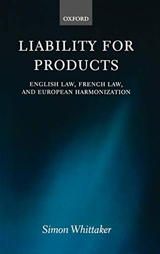 9780198256137: Liability for Products: English Law, French Law, and European Harmonisation