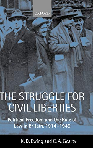 9780198256656: The Struggle for Civil Liberties: Political Freedom and the Rule of Law in Britain, 1914-1945