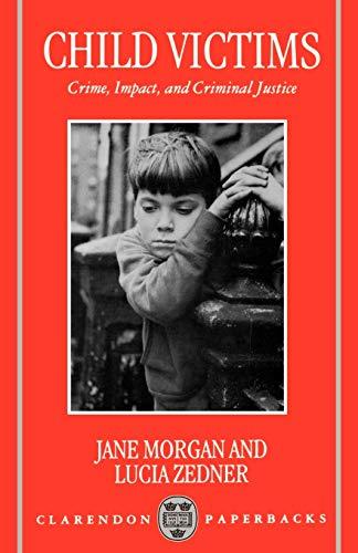 9780198257004: Child Victims: Crime, Impact, and Criminal Justice (Clarendon Paperbacks)