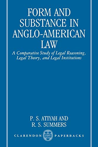 9780198257349: Form and Substance in Anglo-American Law: A Comparative Study in Legal Reasoning, Legal Theory, and Legal Institutions