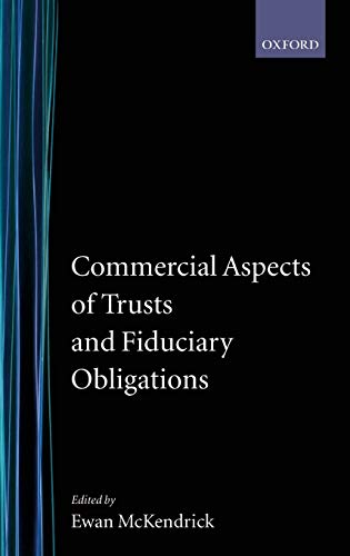 Commercial Aspects of Trusts and Fiduciary Obligations (Oxford-Norton Rose Law Colloquium): Ewan ...