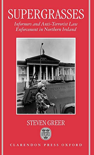 Supergrasses: A Study in Anti-Terrorist Law Enforcement in Northern Ireland