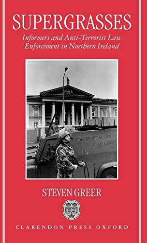 9780198257660: Supergrasses: A Study in Anti-Terrorist Law Enforcement in Northern Ireland