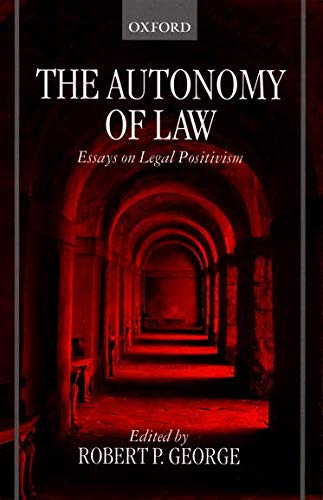 9780198257868: The Autonomy of Law: Essays on Legal Positivism