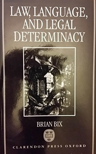 9780198257905: Law, Language and Legal Determinacy