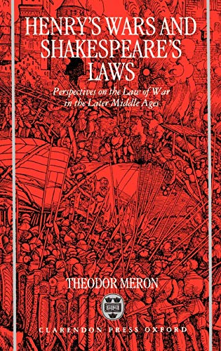 9780198258117: Henry's Wars and Shakespeare's Laws: Perspectives on the Law of War in the Later Middle Ages