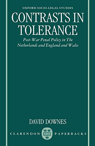 9780198258339: Contrasts in Tolerance: Post-war Penal Policy in The Netherlands and England and Wales (Oxford Socio-Legal Studies)