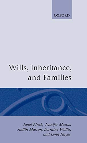 Wills, Inheritance, and Families (Oxford Socio-Legal Studies): Finch, Janet, Masson,