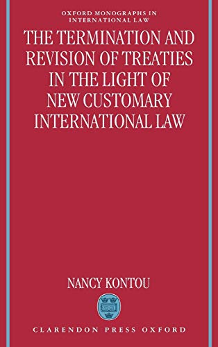9780198258421: The Termination and Revision of Treaties in the Light of New Customary International Law (Oxford Monographs in International Law)