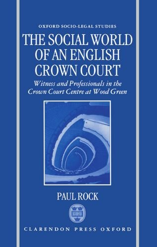 9780198258438: The Social World of an English Crown Court: Witnesses and Professionals in the Crown Court Centre at Wood Green (Oxford Socio-Legal Studies)