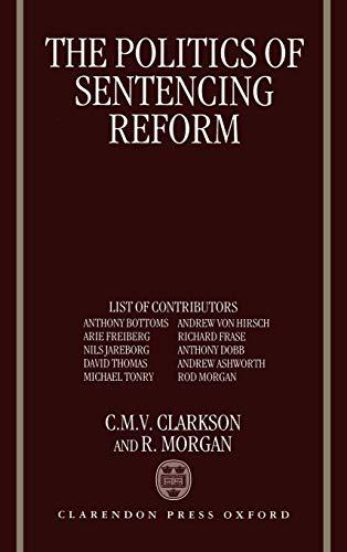 9780198258728: The Politics of Sentencing Reform