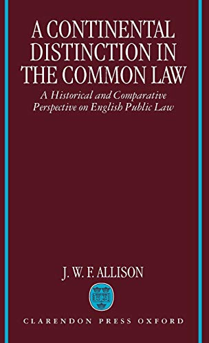 9780198258773: A Continental Distinction in the Common Law: A Historical and Comparative Perspective on English Public Law