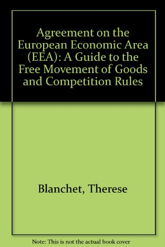 9780198258926: The Agreement on the European Economic Area (EEA): A Guide to the Free Movement of Goods and Competition Rules