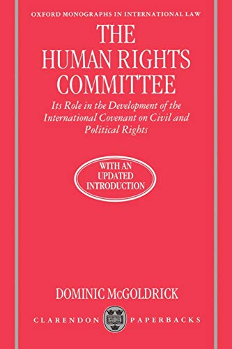 9780198258940: The Human Rights Committee: Its Role in the Development of the International Covenant on Civil and Political Rights (Oxford Monographs in International Law)