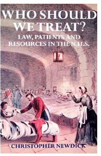 9780198259244: Who Should We Treat?: Law, Patients and Resources in the NHS