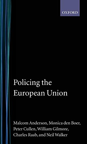 9780198259657: Policing the European Union (Clarendon Studies in Criminology)