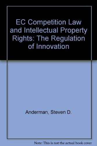 9780198259770: EC Competition Law and Intellectual Property Rights: The Regulation of Innovation