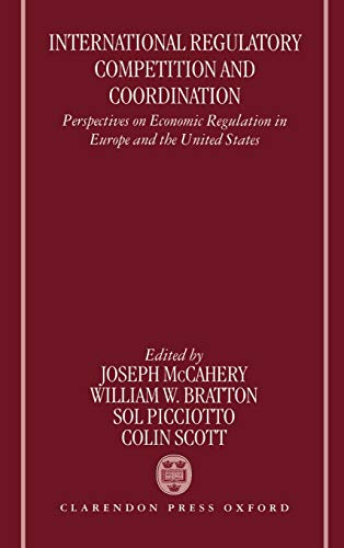 9780198260356: International Regulatory Competition and Coordination: Perspectives on Economic Regulation in Europe and the United States