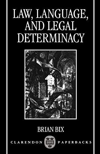 9780198260509: Law, Language and Legal Determinacy (Clarendon Paperbacks)