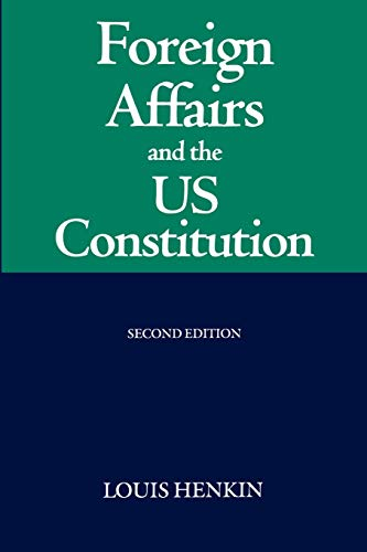 9780198260981: Foreign Affairs and the United States Constitution
