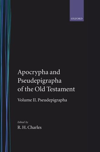 The Apocrypha and Pseudepigrapha of the Old Testament. Volume II: Pseudepigrapha.: R. H. Charles.