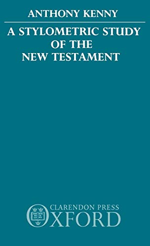A Stylometric Study of the New Testament (0198261780) by Kenny, Anthony