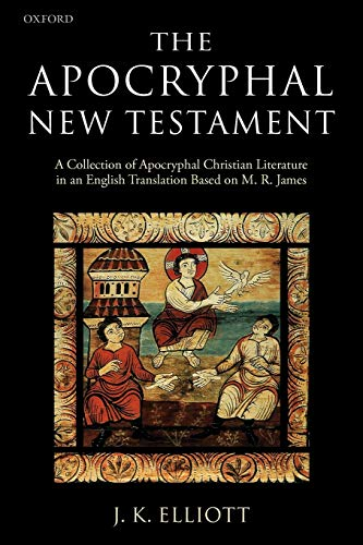 9780198261810: The Apocryphal New Testament: A Collection of Apocryphal Christian Literature in an English Translation