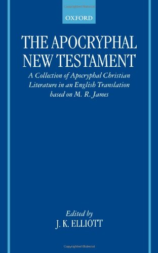9780198261827: The Apocryphal New Testament: A Collection of Apocryphal Christian Literature in an English Translation