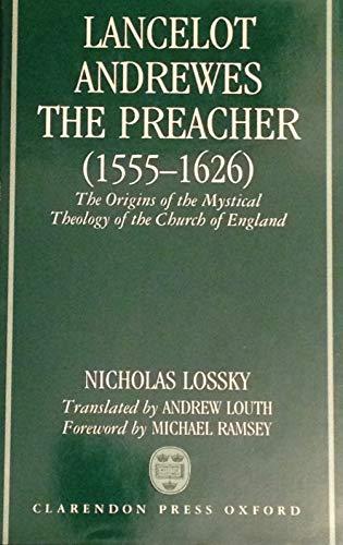 Lancelot Andrewes, The Preacher (1555 - 1626): LOSSKY, Nicholas